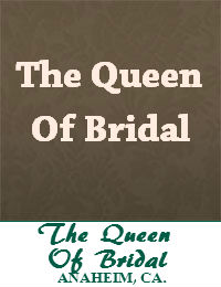 The Queen Of Bridal Wedding Dresses Orange County In Anaheim California
