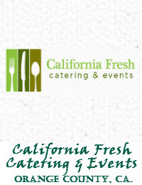California Fresh Catering And Events In Orange County California