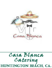 Casa Blanca Catering In Huntington Beach California
