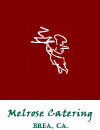 Melrose Catering In Brea California