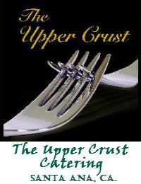 The Upper Crust Catering In Santa Ana California