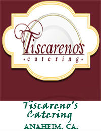 Tiscarenos Catering In Anaheim California