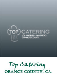 Top Catering Serving Orange County California