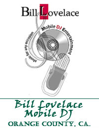 Bill Lovelace Mobile DJ Orange County Wedding DJ