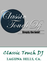 Classic Touch DJ Orange County Wedding DJ In Laguna Hills California