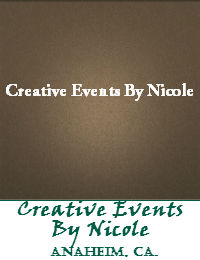 Creative Events By Nicole Located In Anaheim California