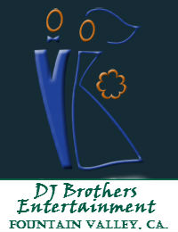 DJ Brothers Entertainment Orange County Wedding DJ In Fountain Valley