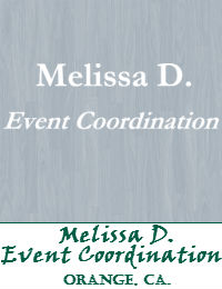 Melissa D Wedding And Event Coordination Located In The City Of Orange California