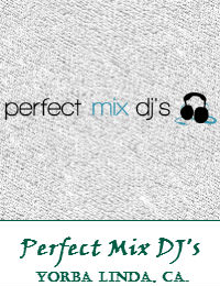 Perfect Mix DJs Orange County Wedding DJ In Yorba Linda California