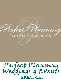 Perfect Planning Weddings And Special Events Located In Brea California