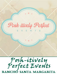 Posh-itively Perfect Events In Rancho Santa Margarita California