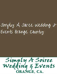 Simply A Soiree Wedding And Events In Orange County California