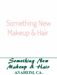 Something New Hair And Makeup Artist In Anaheim California