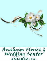 Anaheim Florist And Wedding Center In Anaheim California