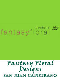 Fantasy Floral Designs In San Juan Capistrano California