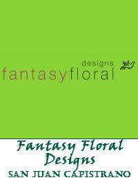 Fantasy Floral Designs In San Juan Capistrano California