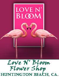 Love N Bloom Flower Shop In Huntington Beach California
