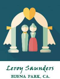 Leroy Saunders Wedding Officiant Orange County In Buena Park California